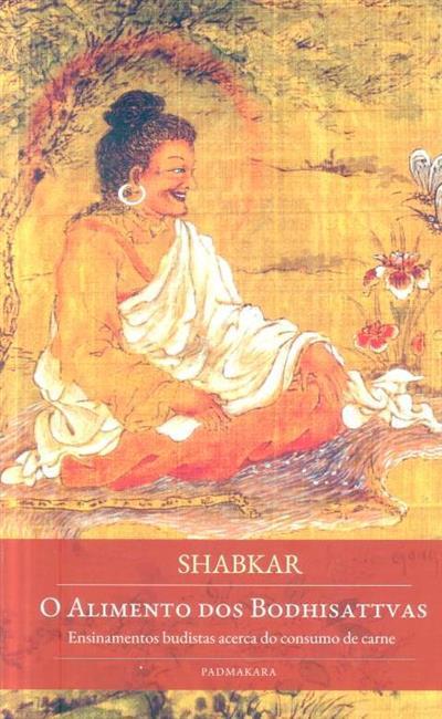 O alimento dos bodhisattvas (Shabkar Tsogdruk Rangdrol)