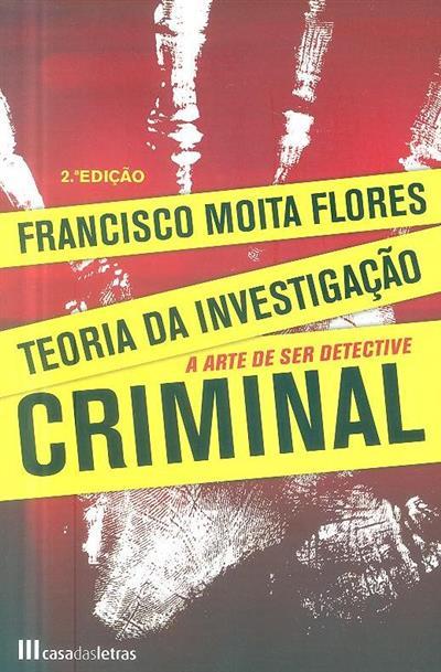 Teoria da investigação criminal (Francisco Moita Flores)