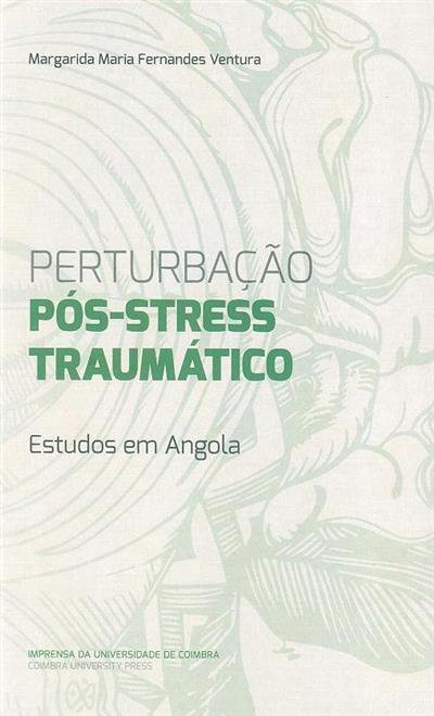 Perturbação pós-stress traumático (Margarida Maria Fernandes Ventura)