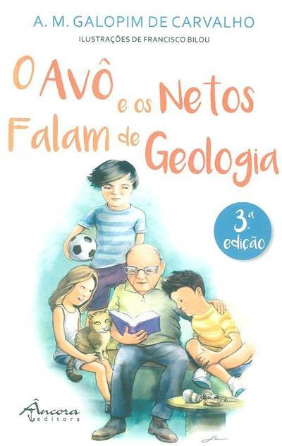 O avô e os netos falam de geologia (A. M. Galopim de Carvalho)