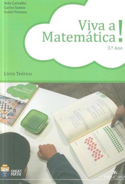 Viva a matemática! Livro teórico, 3º ano (Alda Carvalho, Carlos Santos, Isabel Pestana)