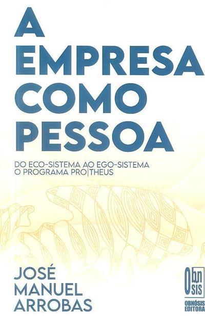 A empresa como pessoa (José Manuel Arrobas)