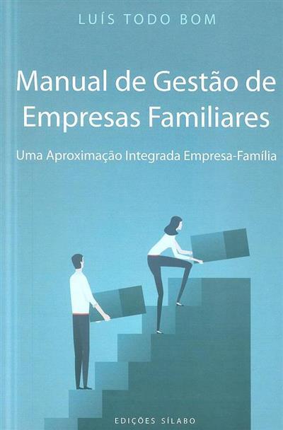 Manual de gestão de empresas familiares (Luís Todo Bom)