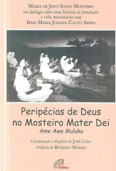 Peripécias de Deus no Mosteiro Mater Dei - Ame awe Muluku (Maria de Jesus Sousa Monteiro, Maria Juliana Calvo Ariño)