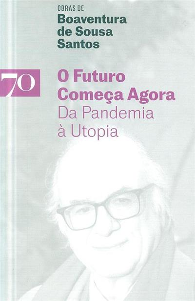 O futuro começa agora (Boaventura de Sousa Santos)