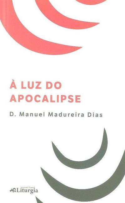 À luz do apocalipse (Manuel Madureira Dias)