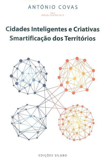 Cidades inteligentes e criativas, smartificação dos territórios (António Covas)