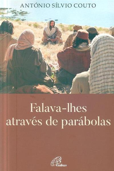 Falava-lhes através de parábolas (António Sílvio Couto)