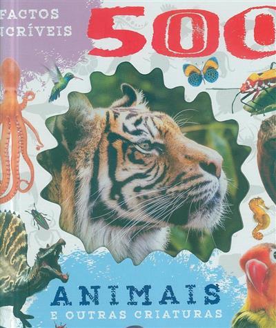 Animais e outras criaturas (adapt. e rev. cient. Maria dos Anjos Viana, Helena Santos)