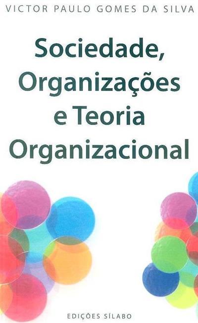 Sociedade, organizações e teoria organizacional (Victor Paulo Gomes da Silva)