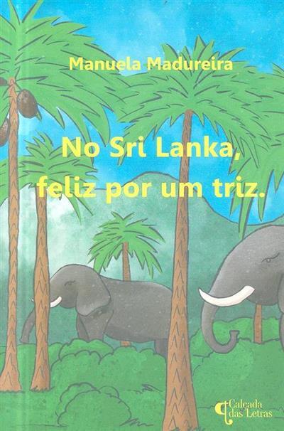 No Sri Lanka, feliz por um triz (Manuela Madureira)