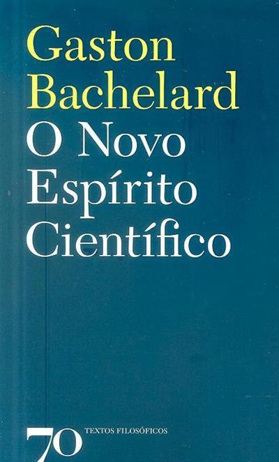 O novo espírito científico (Gaston Bachelard)