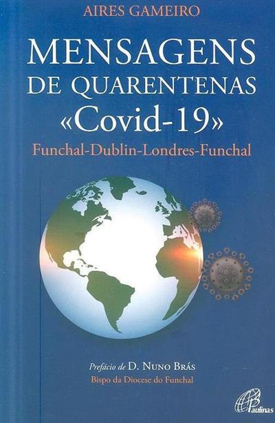 Mensagens de quarentenas «Covid-19» (Aires Gameiro)