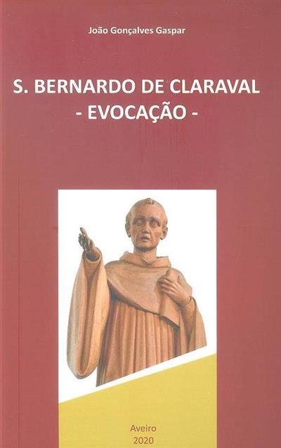 S. Bernardo de Claraval (João Gonçalves Gaspar)