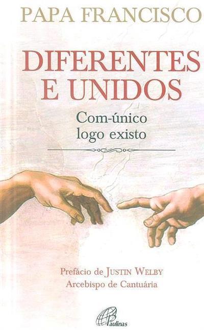 Diferentes e unidos (Papa Francisco)