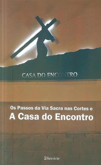 Os passos da Via Sacra nas cortes e a casa do encontro (Carlos Fernandes)
