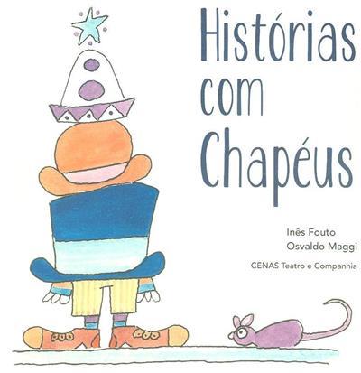 Histórias com chapéus (Inês Fouto, Osvaldo Maggi)