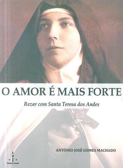 O amor é mais forte (António José Gomes Machado)