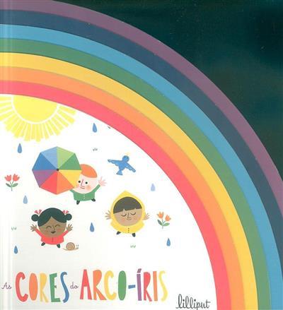 As cores do arco-íris (Juliana Perdomo)