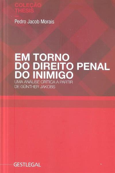 Em torno do direito penal do inimigo (Pedro Jacob Morais)