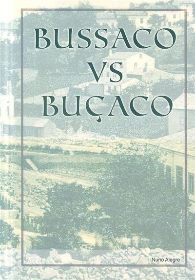 Bussaco vs Buçaco (Nuno Manuel Gouveia Alegre)