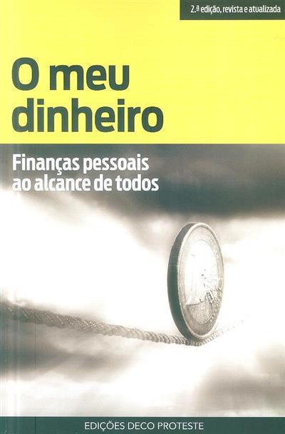 O meu dinheiro (colab. Ernesto Pinto... [et al.])