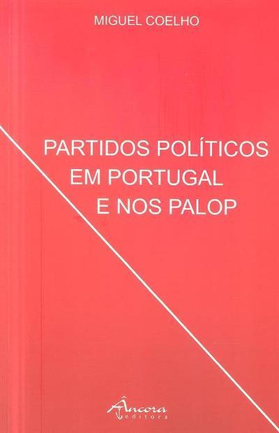 Partidos políticos em portugal e nos PALOP (Miguel Coelho)