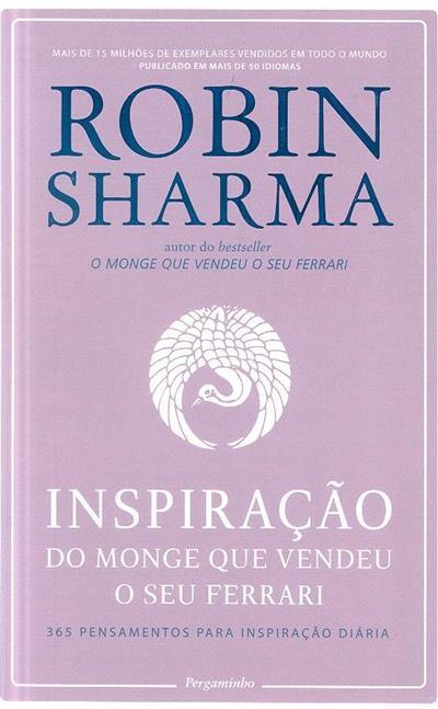 Inspiração do monge que vendeu o seu Ferrari (Robin Sharma)