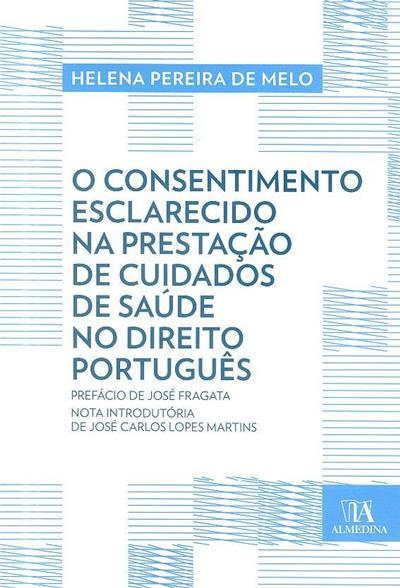 O consentimento esclarecido na prestação de cuidados de saúde no direito português (Helena Pereira de Melo)