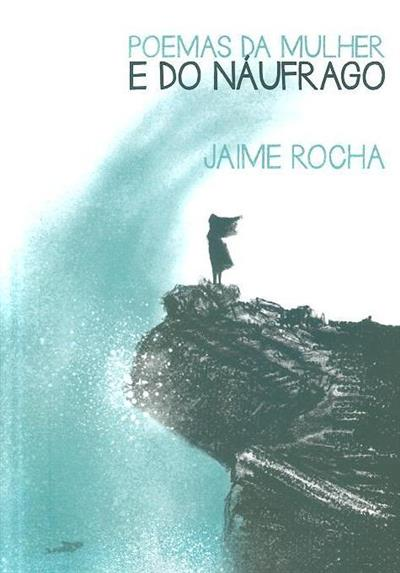 Poemas da mulher e do náufrago (Jaime Rocha)