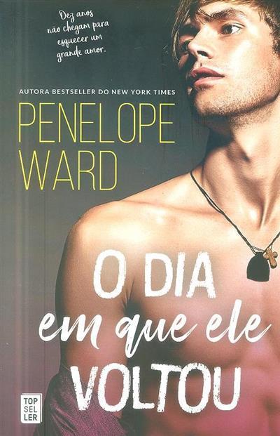 O dia em que ele voltou (Penelope Ward)