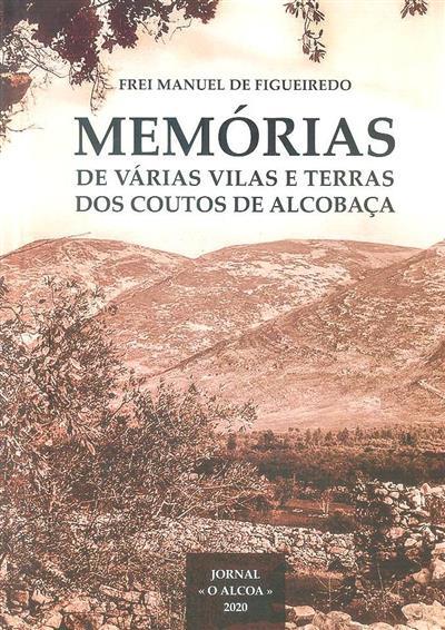 Memórias de várias vilas e terras dos coutos de Alcobaça, (1780-1781) (Manuel de Figueiredo)