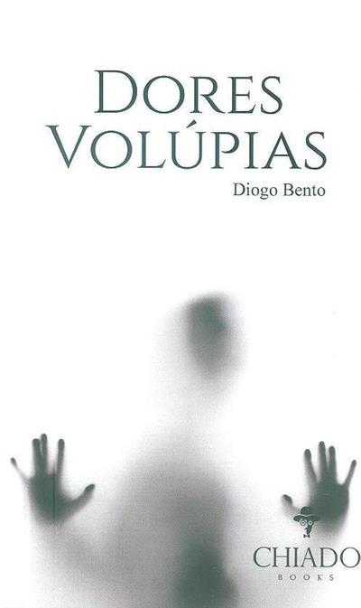 Dores volúpias (Diogo Bento)