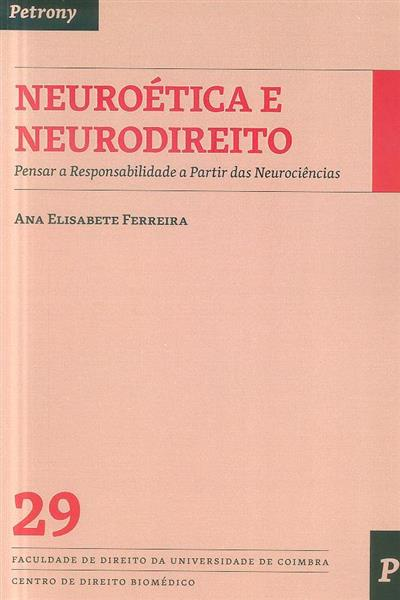 Neuroética e neurodireito (Ana Elisabete Ferreira)