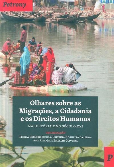 Olhares sobre as migrações, a cidadania e os direitos humanos na história e no século XXI (org. Teresa Pizarro Beleza... [et al.])