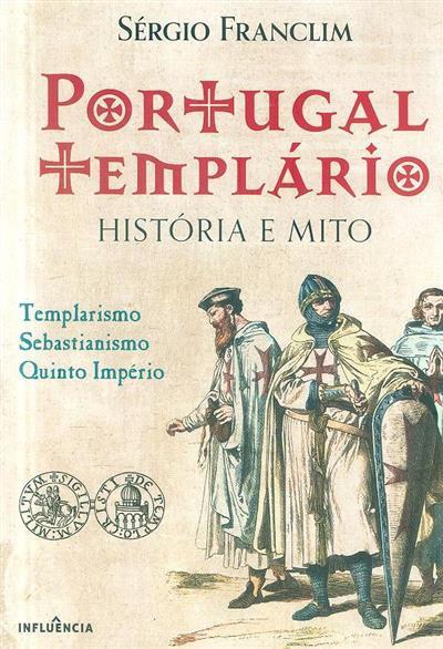 Portugal templário (Sérgio Franclim)