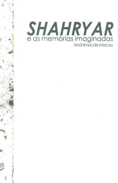Shahryar e as memórias imaginadas (anónimos de Macau)