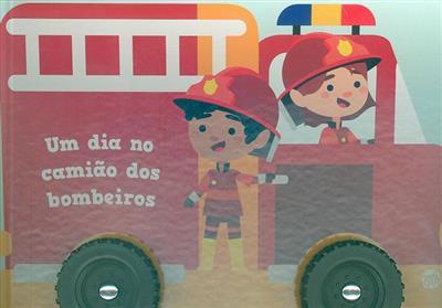 Um dia no camião dos bombeiros (il. Mafalda Mota)