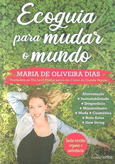 Ecoguia para mudar o mundo (Maria de Oliveira Dias)