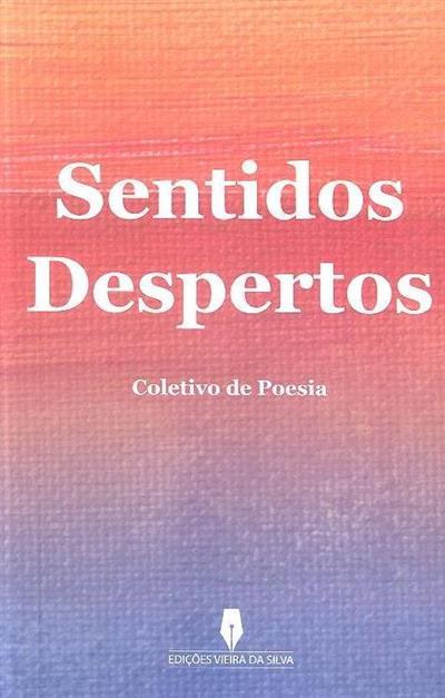 Sentidos despertos (Amaro Figueiredo... [et al.])