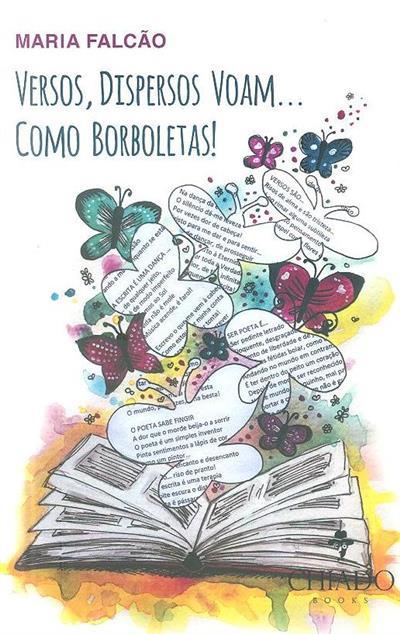 Versos, dispersos voam... como borboletas! (Maria Falcão)