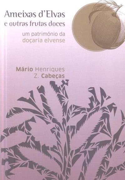 Ameixas d'Elvas e outras frutas doces (Mário Henriques Z. Cabeças)