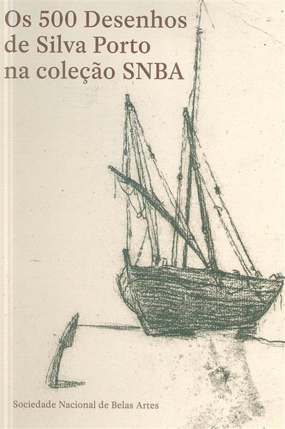 Os 500 desenhos de Silva Porto na coleção SNBA (coord. João Paulo Queiroz)