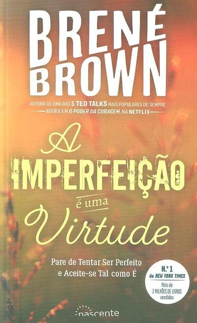 A imperfeição é uma virtude (Brené Brown)