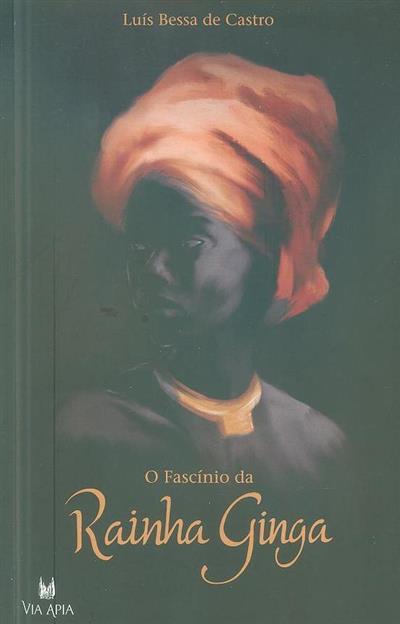 O fascínio da rainha Ginga (Luís Bessa de Castro)