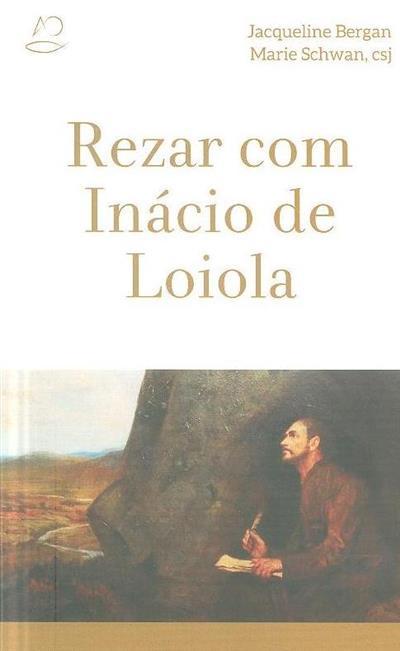 Rezar com Inácio de Loiola (Jacqueline Bergan, Marie Schwan)