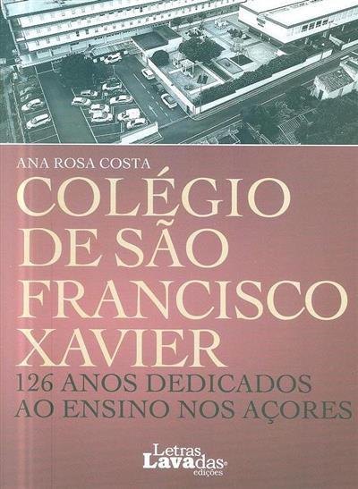 Colégio de São Francisco Xavier (Ana Rosa Costa)