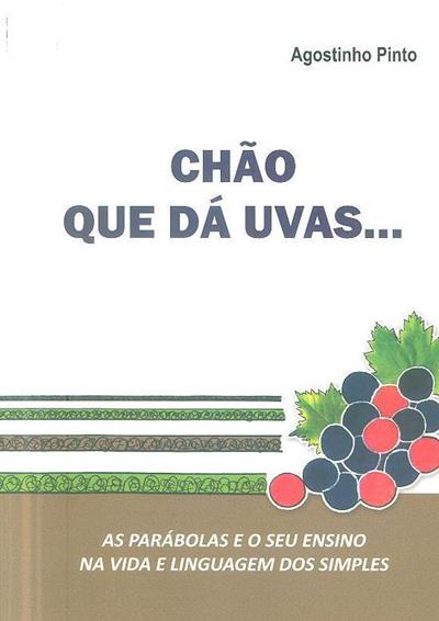 Chão que dá uvas... (Agostinho Pinto)