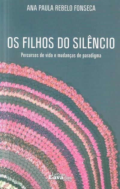 Os filhos do silêncio (Ana Paula Rebelo Fonseca)