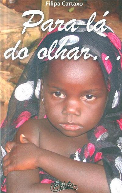 Para lá do olhar... uma descoberta diária na Costa do Marfim (Filipa Cartacho)